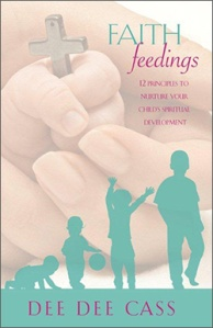Faith Feedings: 12 Principles to Nurture Your Child's Spiritual Development